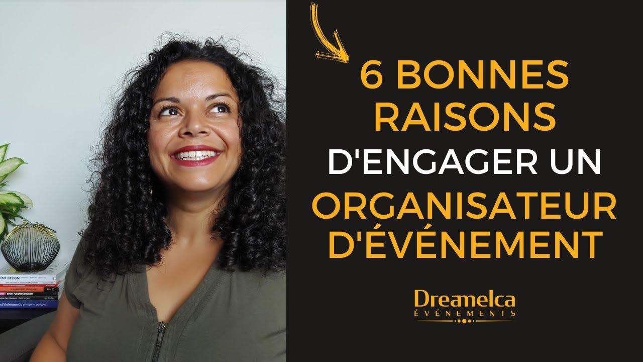 6 BONNES RAISONS d'engager un organisateur d'événements