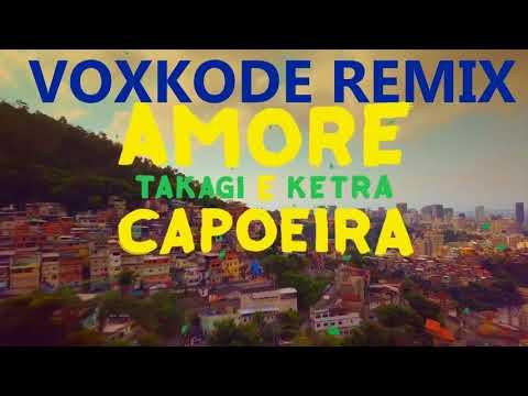 Takagi & Ketra - Amore e Capoeira ft. Giusy Ferreri, Sean Kingston (VoxKode REMIX)
