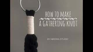 How to make a gathering knot (wrap knot)