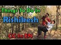 Rishikesh Uttarakhand: Places to visit & Things to do.