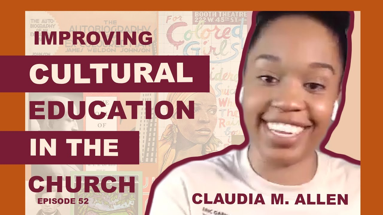 Improving Cultural Education in the Church (Claudia M. Allen)