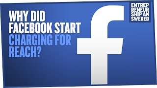 why did facebook start charging for reach?