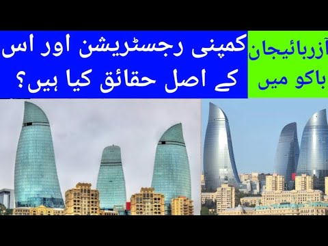 Company Registration in Baku Azerbaijan Real Facts and figures +994702669169