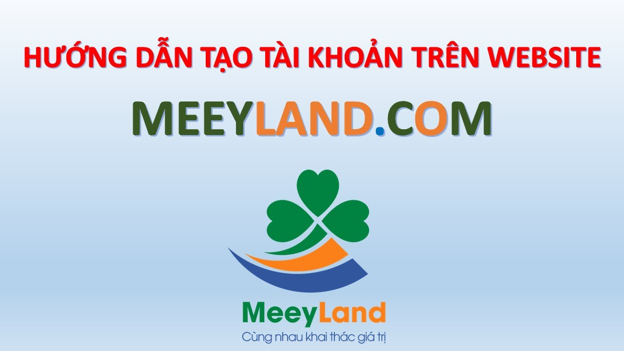 Hướng dẫn tạo tài khoản trên website MeeyLand.com