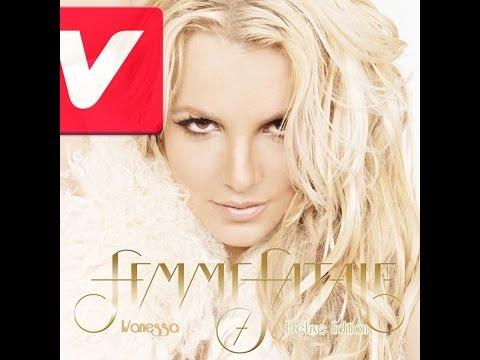 Britney Spears - Femme Fatale  Standard Deluxe Version ; By: Wanessa