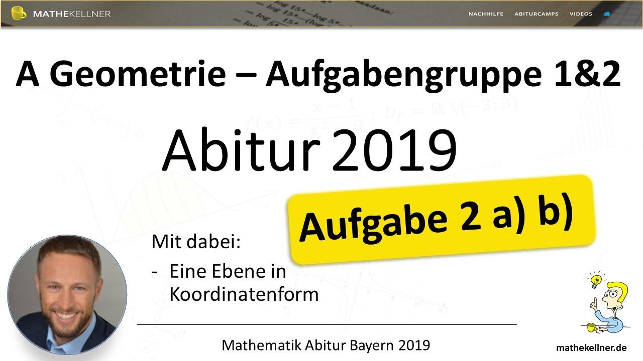 mathe abitur bayern 2019 geometrie teil a gruppe 1 2 aufgabe 2 ab youtube. Black Bedroom Furniture Sets. Home Design Ideas