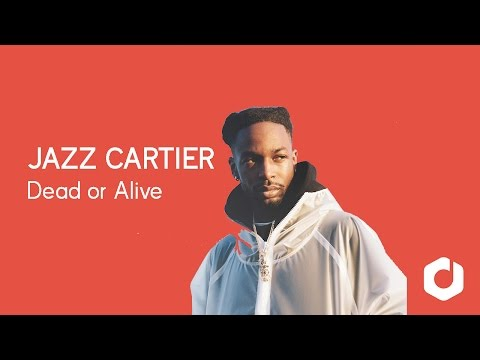 Jazz Cartier - Dead or alive