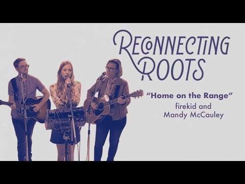 Firekid And Mandy McCauley - Home On The Range   Reconnecting Roots