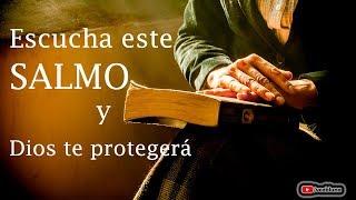 Salmo por la Protección - Escúchalo y Vive confiado
