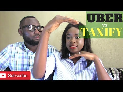 Uber Vs Taxify In Nigeria| How To Move Around In Lagos, Nigeria