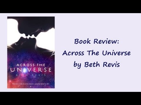 Book Review #18: Across The Universe by Beth Revis