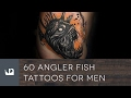 60 Angler Fish Tattoos For Men