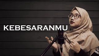 ST12 - KebesaranMu (Cover) by Fitri Ramdaniah
