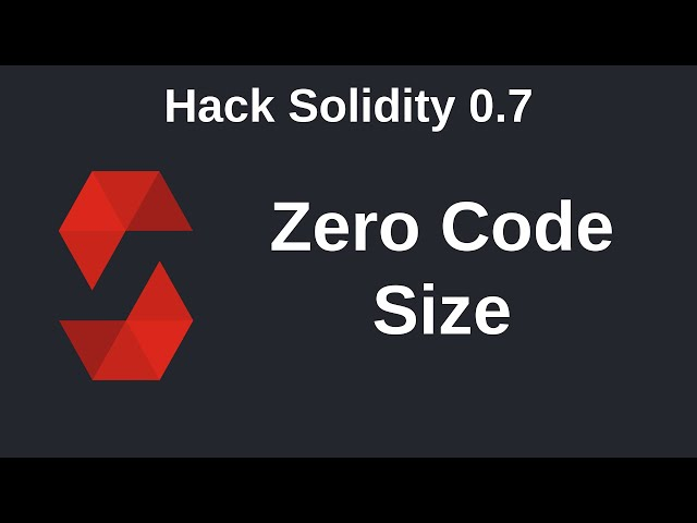 Contract With Zero Code Size | Hack Solidity (0.7)