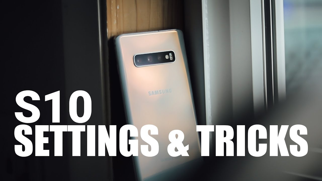 14 Galaxy S10 tricks to make your phone faster, better, and smarter