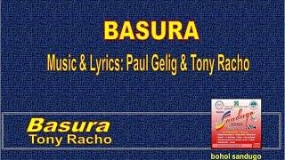 Basura by Paul Gelig & Tony Racho