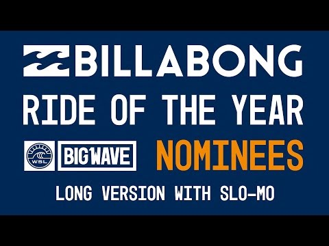 2017 Billabong Ride of the Year Nominees Long Version - WSL