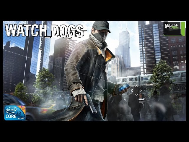 Watch Dogs - i3 3250 + gtx 750ti