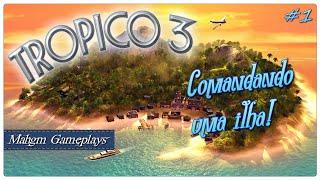 Tropico 3 #1 Vamos comandar uma ilha o/