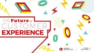 The Future of Customer Experience |
