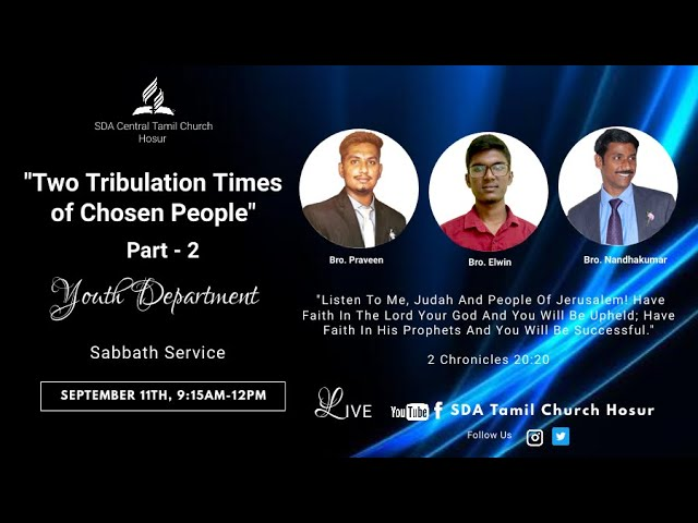 Two Tribulation Times of Chosen People - Part - 2   11.09.2021   SDA Central Tamil Church Hosur