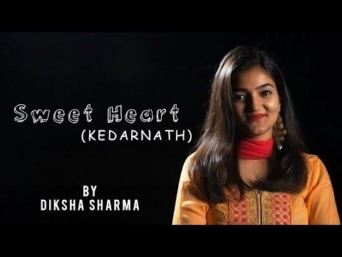 Sweetheart  Kedarnath  Female Version  Amit Trivedi  Dev Negi  #melodyunplugged