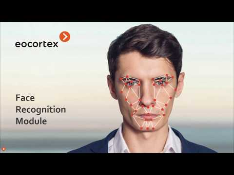 Face Recognition Webinar - 08 Feb 2018 | Eocortex