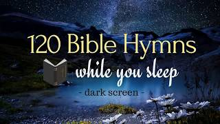 120 Bible Hymns for great sleeping its ok