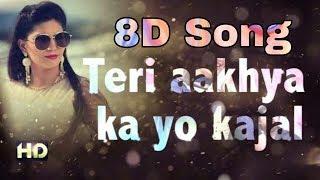Teri Aakhya Ka Yo Kajal - 8D Song | Sapna Chaudhari | 8D BollyWood