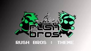 Rush Bros: Theme [HD]