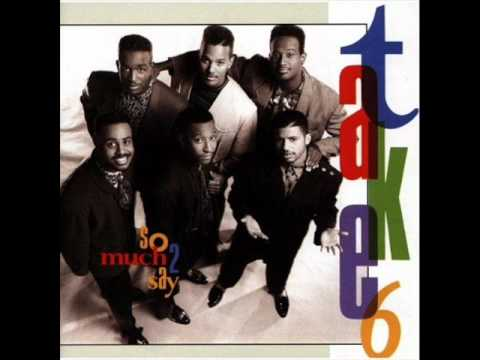 Take 6 -  Time After Time (The Savior Is Waiting) [up-pitched)]
