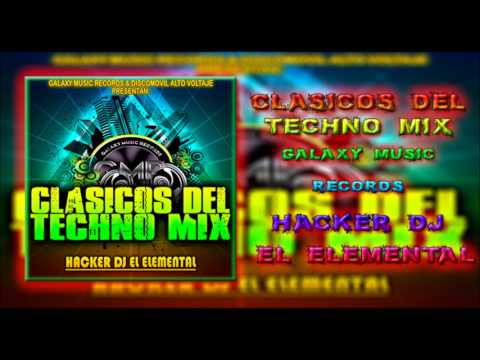 Clasicos del Techno Mix   Discomovil Alto Voltage   Hacker Dj   Galaxy Music Records 2017