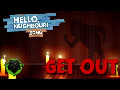 HELLO NEIGHBOR GET OUT LYRIC