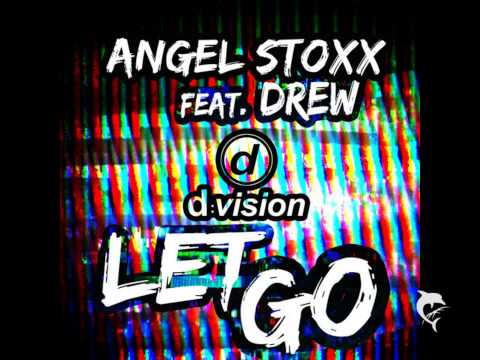Angel Stoxx ft. Drew - Let Go (Extended Mix)