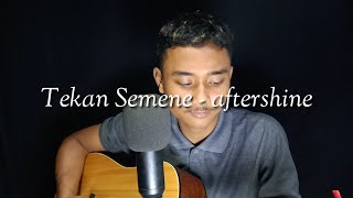 Tekan Semene - AFTERSHINE (cover PNKW official)
