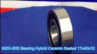 6203-2RS Hybrid Ceramic 17x40x12 17mm//40mm//12mm 6203RS Ball Radial Ball Bearings