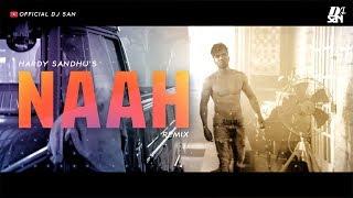 NAAH 2 - HARDY SANDHU I HD VIDEO I REMIX I  DJ SAN
