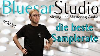 Was ist die beste Samplerate bei Audio-Aufnahmen? - Bluesar Studio erklärt. Folge 3