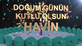 İyi ki doğdun HAVİN - İsme Özel Doğum Günü Şarkısı