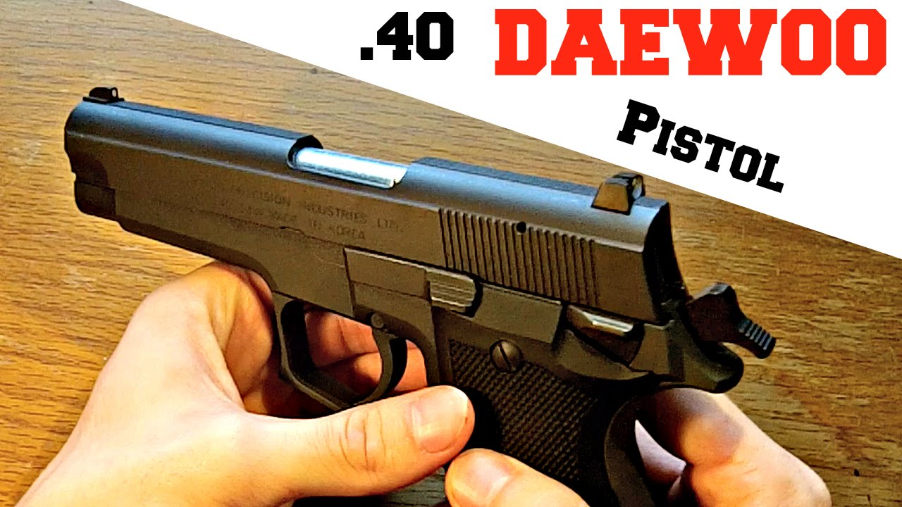 Daewoo DH40 Pistol Review And Field Strip - YouTube