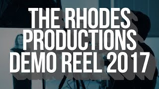 The Rhodes Productions Demo Reel 2017