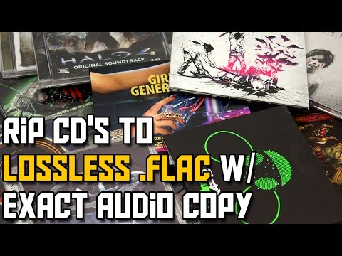 How to Rip CDs to .FLAC using Exact Audio Copy (Lossless)