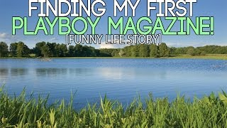 Finding My First Playboy Magazine! (Funny Life Story!)
