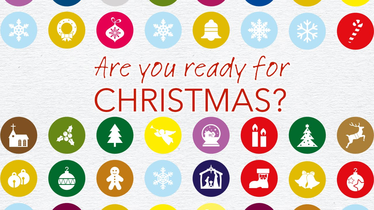 For Christmas Are You Ready For Christmas Youtube