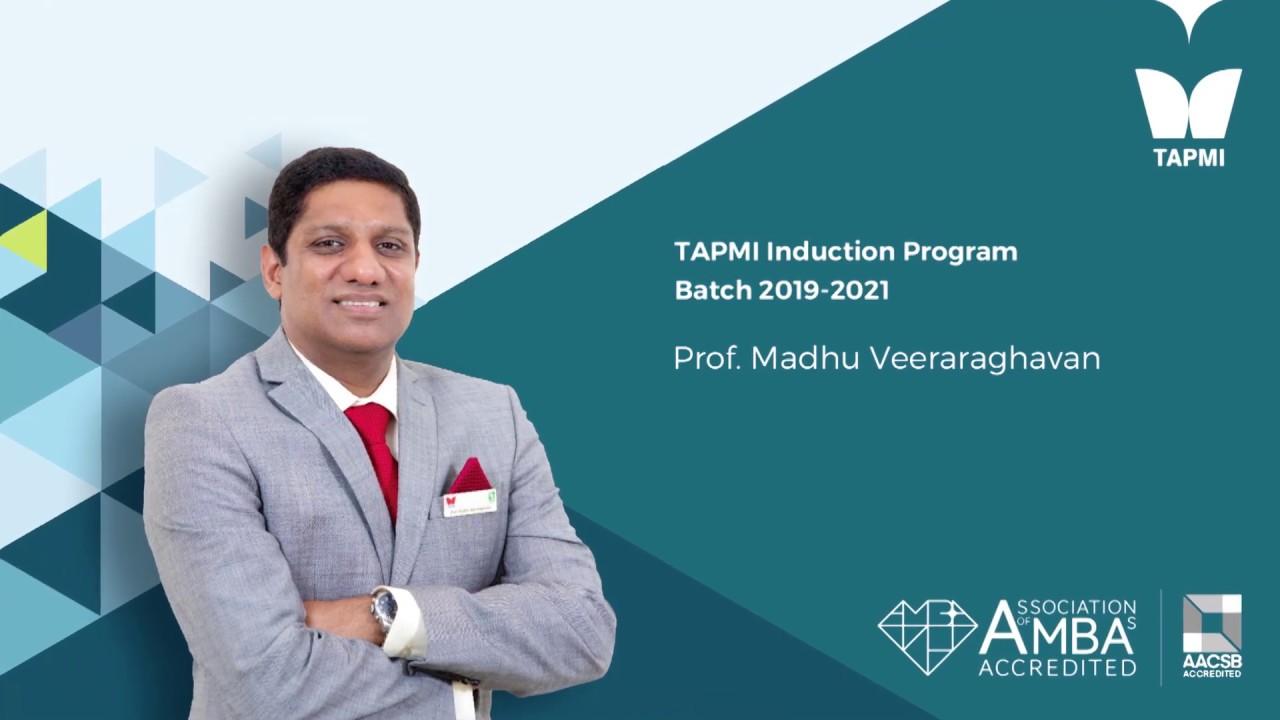 Prof.  Madhu Veeraraghavan - TAPMI Induction Program Batch 2019-2021