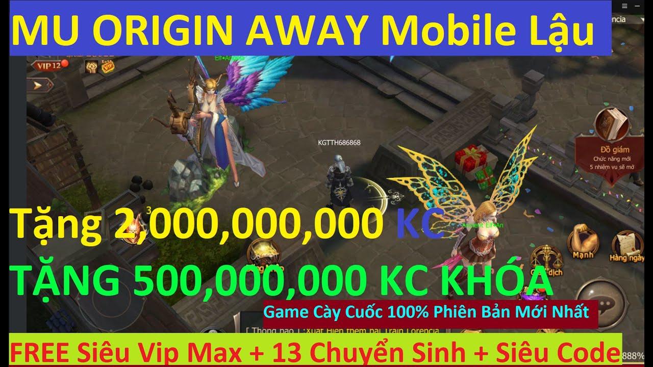 Game Lậu Mobile 2020 MU Origin AWAY Lậu Tặng 2 Tỷ KC + 500M KCK Siêu CoDE Miễn Phí | KGTTH