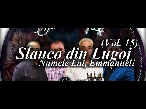 Slauco din Lugoj - Numele Lui, Emmanuel | Volumul 15 (Official Video)