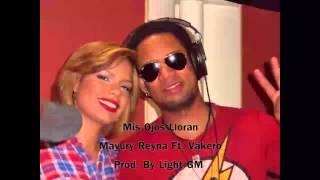 mayury reyna mis ojos lloran ft vakero prod by light gm