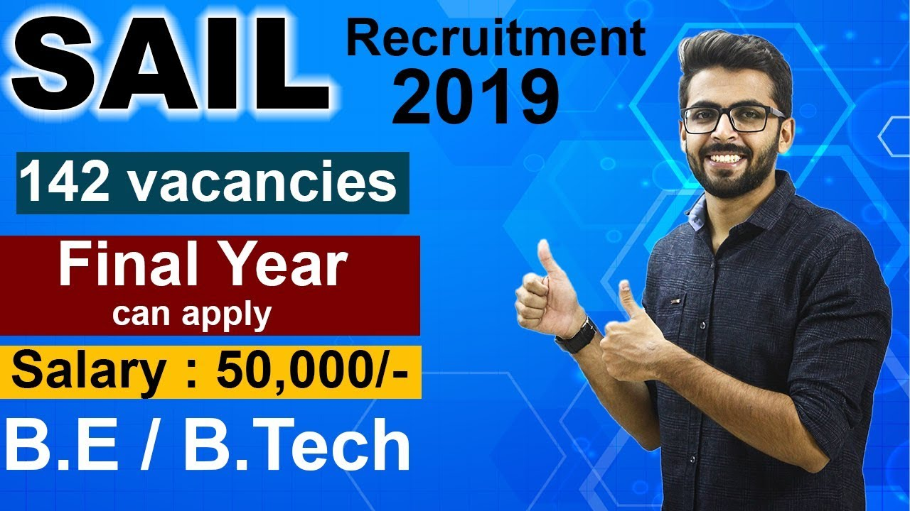 Sail Recruitment 2019   Final Year can Apply   Salary 50,000   BE/Btech    Latest Job Updates
