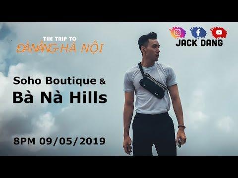 Khách Sạn SOHO Boutique & Bà Nà Hills | Vietsub | Travel | Jack Dang